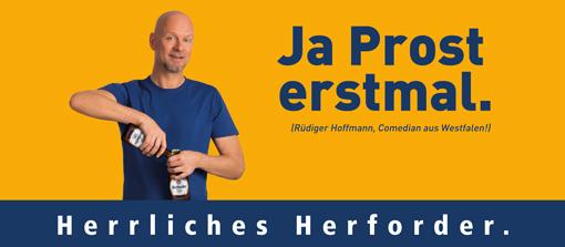 Ja Prost erstmal. (Rüdiger Hoffmann, Comedian aus Westfalen!) Herrliches Herforder.