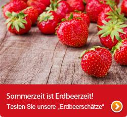 """Sommerzeit ist Erdbeerzeit! Testen Sie unsere """"Erdbeerschätze"""""""