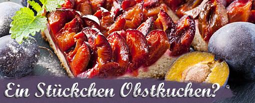 Thema der Woche: Ein Stückchen Obstkuchen - für leckere Rezepte und Produkte hier klicken.