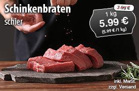 Angebot: Schinkenbraten, 1 kg, Streichpreis 7,99 Euro, Angebotspreis 5,99 Euro, zzgl. Versand,inkl. MwSt. - zum Bestellen hier klicken