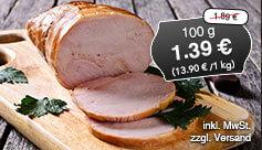 Angebot: Kasselerbratenaufschnitt, 100 g, Streichpreis 1,89 Euro, Angebotspreis 1,39 Euro, inkl. MwSt., zzgl. Versand
