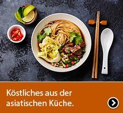 Köstliches aus der asiatischen Küche