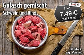 Angebot: Gulasch gemischt Schwein und Rind, 1kg, Streichpreis 9,49 Euro, Angebotspreis 7,49 Euro, zzgl. Versand,inkl. MwSt. - zum Bestellen hier klicken