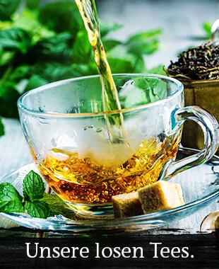 Kennen Sie schon unseren losen Tee?