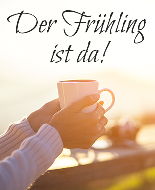 Der Frühling ist da - Genießen Sie die ersten Sonnenstrahlen mit unseren Tees