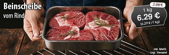 Angebot: Beinscheibe vom Rind, 1 kg, Streichpreis 7,99 Euro, Angebotspreis 6,29 Euro, zzgl. Versand,inkl. MwSt. - zum Bestellen hier klicken