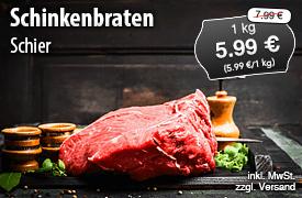 Angebot: Schinkenbraten schier, 1 kg, Streichpreis 7,99 Euro, Angebotspreis 5,99 Euro, zzgl. Versand, inkl. MwSt. - zum Bestellen hier klicken
