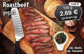 Angebot: Roastbeef gegart, 100 kg, Streichpreis 3,69 Euro, Angebotspreis 2,69 Euro, zzgl. Versand, inkl. MwSt. - zum Bestellen hier klicken