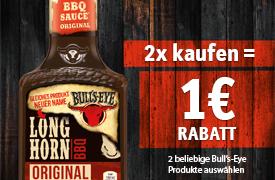 Kaufen Sie 2 mal Bull's Eye und Sie sparen 1 Euro - zum Bestellen hier klicken