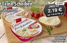 Angebot: Géramont Scheiben, ab 130g, Streichpreis: 2,39 Euro, Angebotspreis: 2,19 Euro, inkl. MwSt., zzgl. Versand - zum Bestellen hier klicken!
