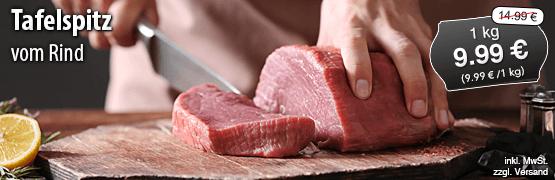 Angebot: Tafelspitz vom Rind, 1kg, Streichpreis 14,99 Euro, Angebotspreis 9,99 Euro, zzgl. Versand,inkl. MwSt. - zum Bestellen hier klicken