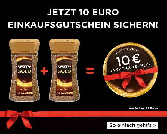 Kaufe 2 Gläser Nescafe Gold und erhalte einen 10 Euro Einkaufsgutschein für den nächsten Einkauf - zum Bestellen hier klicken!