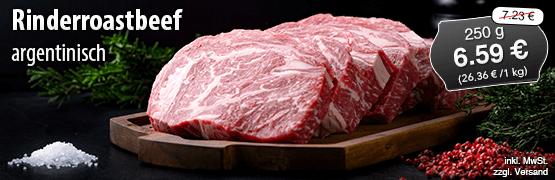 Angebot: Rinderroastbeef argentinisch, 250g Streichpreis 7,23 Euro, Angebotspreis 6,59 Euro, zzgl. Versand, inkl. MwSt. - zum Bestellen hier klicken
