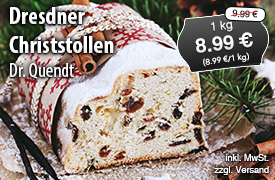 Angebot:Dr. Quendt Dresdner Christstollen, Streichpreis 9,99 Euro, Angebotspreis 8,49 Euro, zzgl. Versand, inkl. MwSt. - zum Bestellen hier klicken