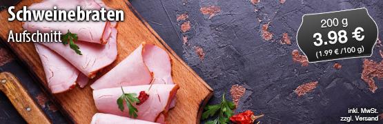 Schweinebraten Aufschnitt, 200g 3,98 Euro, zzgl. Versand, inkl. MwSt. - zum Bestellen hier klicken