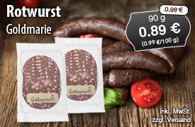 Angebot: Goldmarie Rotwurst (90g), Angebotspreis 0,89 Euro, Streichpreis 0,99 Euro, zzgl. Versand, inkl. MwSt. - zum Bestellen hier klicken