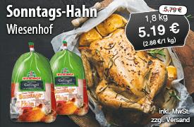 Angebot: Wiesenhof Sonntags-Hahn (1,8kg), Angebotspreis 5,19 Euro, Streichpreis 5,79 Euro, zzgl. Versand, inkl. MwSt. - zum Bestellen hier klicken