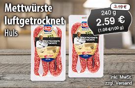 Angebot: Huls Mettwuerste luftgetrockbet, 240 g, Angebotspreis: 2,59 Euro, Streichpreis: 3,19 Euro, zzgl. Versand, inkl. MwSt. - zum Bestellen hier klicken