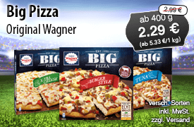 Angebot: Original Wagner Big Pizza, ab 400 g, Angebotspreis: 2,29 Euro, Streichpreis: 2,99 Euro, zzgl. Versand, inkl. MwSt., versch. Sorten - Zum Bestellen hier klicken!