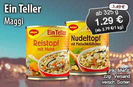 Angebot: Maggi Ein Teller, ab 325 g, Angebotspreis: 1,29 Euro, Streichpreis: 1,49 Euro, zzgl. Versand, inkl. MwSt., versch. Sorten - Zum Bestellen hier klicken
