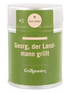 Tante Tomate Georg der Landmann grillt